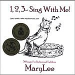 Mary Lee 1,2,3 - Sing With Me!