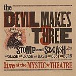 The Devil Makes Three Stomp And Smash