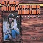 Randy Meisner Love Me Or Leave Me Alone