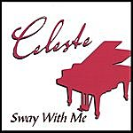 Celeste Sway With Me