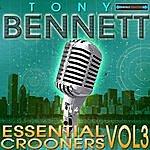 Tony Bennett Essential Crooners Vol 3 - Tony Bennett (89 Tracks Digitally Remastered )