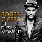 Roger Cicero In Diesem Moment