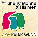 Shelly Manne & His Men Plays Peter Gunn (Original Album)