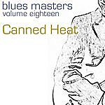 Canned Heat Blues Masters-Canned Heat-Vol. 18