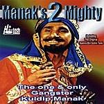 Kuldip Manak Manak's 2 Mighty
