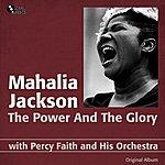 Mahalia Jackson The Power And The Glory (Feat. Percy Faith And His Orchestra) [Original Album]
