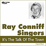 The Ray Conniff Singers It's The Talk Of The Town (Original Album)