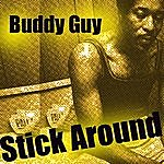 Buddy Guy Stick Around