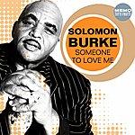 Solomon Burke Someone To Love Me