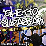 Straight Up Ghetto Supastar: Rapping Their Way To The Top