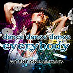 Attention Seekers Dance Dance Dance (Everybody)