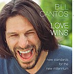 Bill Cantos Love Wins: New Standards For The New Millennium