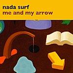 Nada Surf Me And My Arrow
