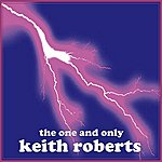 Keith Roberts The One And Only