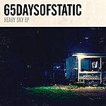 65daysofstatic Heavy Sky - Ep