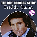 Freddy Quinn The Rice Records Story: Freddy Quinn