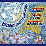 Diverse International Folkdancing With The Dutch