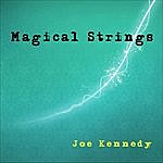 Joe Kennedy Magical Strings
