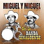 Miguel Y Miguel Con La Banda Sinaloense