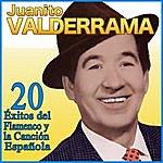 Juanito Valderrama Juanito Valderrama 20 Éxitos Del Flamenco Y La Cancion Española