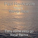 Paul Hardcastle Easy Come Easy Go (The Marvin Mix)