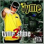 Tyme Tyme2shine - Single