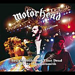 Motörhead Better Motorhead Than Dead - Live At Hammersmith