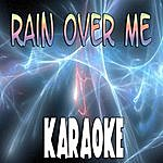 Official Rain Over Me (In The Style Of Pitbull Ft. Marc Anthony) (Karaoke)