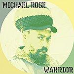 Michael Rose Warrior
