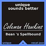 Coleman Hawkins Bean 's Spellbound