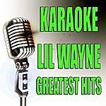 Official Karaoke LIL Wayne Greatest Hits