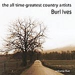 Burl Ives The All Time Greatest Country Artists-Burl Ives-Vol. 5