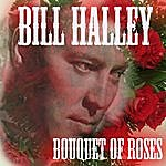 Bill Haley & His Comets Bouquet Of Roses