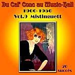 Mistinguett Du Caf' Conc Au Music-Hall 1900-1950 Vol. 9