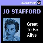 Jo Stafford Great To Be Alive