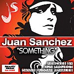 Juan Sanchez Something - Ep