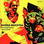 Sierra Maestra Son Highlights From Cuba