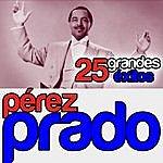 Pérez Prado Pérez Prado 25 Grandes Éxitos