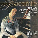 Alexei Lubimov Russian Clavichords Of The XVIII Century