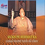 Ustad Nusrat Fateh Ali Khan Rukh Pe Rehmat Ka Vol. 210