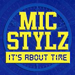 Mic Stylz It's About Time