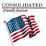 Consolidated Friendly Fa$cism