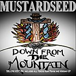 Mustard Seed Down From The Mountain (Deluxe Edition): Includes All Tracks From Praise And Worship Ep