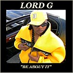 Lord G Be About It - Single