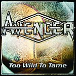 Avenger Too Wild To Tame