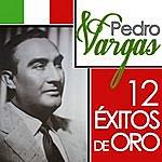 Pedro Vargas Pedro Vargas. 12 Éxitos De Oro