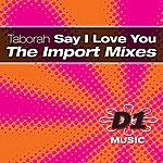 Taborah Say I Love You (The Import Mixes)