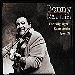 """Benny Martin """"Big Tiger"""" Roars Again Part 2"""