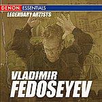 Vladimir Fedoseyev Legendary Artists: Vladimir Fedoseyev