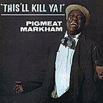 Pigmeat Markham This'll Kill Ya!